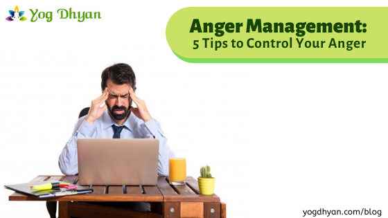Anger Management: 5 Tips to Control Your Anger